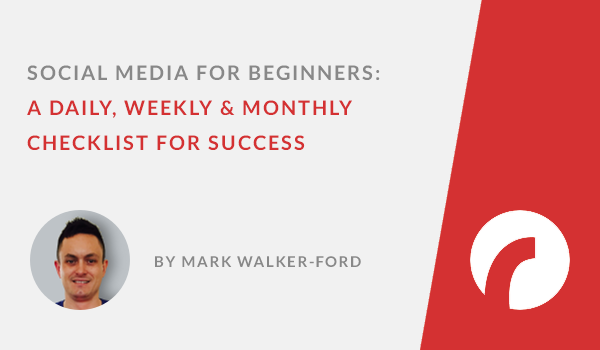 Social Media for Beginners: A Daily, Weekly & Monthly Checklist for Success – Infographic
